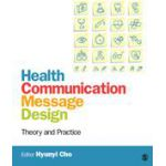 Health Communication Message Design Theory and Practice