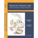 Manual de Chirurgie Orala, Anatomie, Patologie si Tehnici Chirurgicale