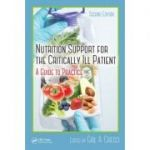 Nutrition Support for the Critically Ill Patient: A Guide to Practice