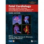 Fetal Cardiology: Embryology, Genetics, Physiology, Echocardiographic Evaluation, Diagnosis, and Perinatal Management of Cardiac Diseases