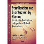 Sterilization and Disinfection by Plasma: Sterilization Mechanisms, Biological and Medical Applications