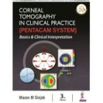 Corneal Tomography in Clinical Practice (Pentacam System): Basics & Clinical Interpretation