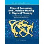 Clinical Reasoning and Decision Making in Physical Therapy