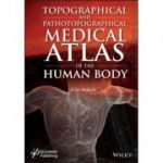 Topographical and Pathotopographical Medical Atlas of the Human Body