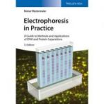 Electrophoresis in Practice: A Guide to Methods and Applications of DNA and Protein Separations