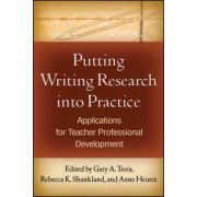 Putting Writing Research into Practice,  Applications for Teacher Professional Development
