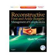 Reconstructive Foot and Ankle Surgery: Management of Complications, Expert Consult - Online, Print, and DVD