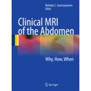 Clinical MRI of the Abdomen Why,How,When