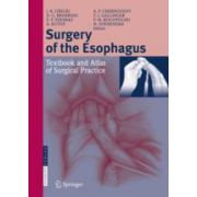 Surgery of the Esophagus  Textbook and Atlas of Surgical Practice