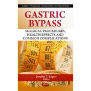Gastric Bypass: Surgical Procedures, Health Effects and Common Complications