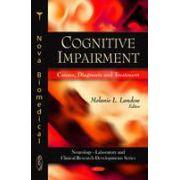 Cognitive Impairment: Causes, Diagnosis and Treatment