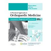 A Practical Approach to Orthopaedic Medicine, Assessment, Diagnosis, Treatment