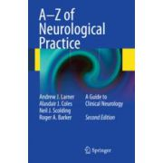 A-Z of Neurological Practice A Guide to Clinical Neurology