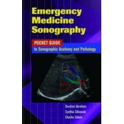 Emergency Medicine Sonography: Pocket Guide to Sonographic Anatomy and Pathology