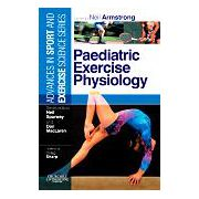 Paediatric Exercise Physiology Advances in Sport and Exercise Science series