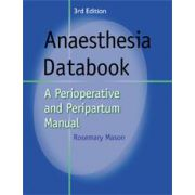 Anaesthesia Databook A Perioperative and Peripartum Manual