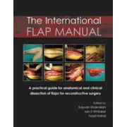 International Flap Manual: A Practical Guide for Anatomical & Clinical Dissection of Flaps for Reconstructive Surgery