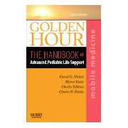 Golden Hour, The Handbook of Advanced Pediatric Life Support (Mobile Medicine Series)