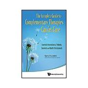 THE COMPLETE GUIDE TO COMPLEMENTARY THERAPIES IN CANCER CARE Essential Information for Patients, Survivors and Health Professionals