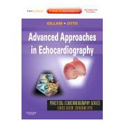 Advanced Approaches in Echocardiography Expert Consult: Online and Print