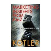 Marketing Insights from A to Z : 80 Concepts Every Manager Needs to Know