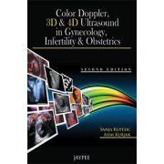 Color Doppler, 3D & 4D Ultrasound in Gynecology, Infertility & Obstetrics