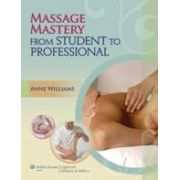 Massage Mastery : From Student to Professional