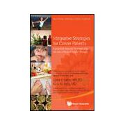 INTEGRATIVE STRATEGIES FOR CANCER PATIENTS A Practical Resource for Managing the Side Effects of Cancer Therapy