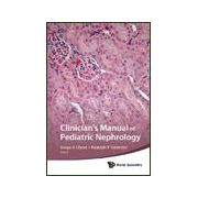 CLINICIAN'S MANUAL OF PEDIATRIC NEPHROLOGY