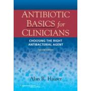 Antibiotic Basics for Clinicians: The ABC's of choosing the right Antibacterial Agent