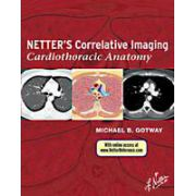 Netter's Correlative Imaging: Cardiothoracic Anatomy: with Online Access
