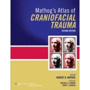 Mathog's Atlas of Craniofacial Trauma