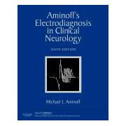 Aminoff's Electrodiagnosis in Clinical Neurology EXPERT CONSULT - ONLINE AND PRINT