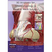 3D Anatomy for Otolaryngology and Head and Neck Surgery DVDROM