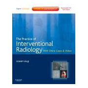 The Practice of Interventional Radiology, with online cases and video EXPERT CONSULT PREMIUM EDITION - ENHANCED ONLINE FEATURES AND PRINT