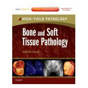 Bone and Soft Tissue Pathology A VOLUME IN THE HIGH YIELD PATHOLOGY SERIES (EXPERT CONSULT - ONLINE AND PRINT)