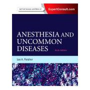 Anesthesia and Uncommon Diseases, EXPERT CONSULT - ONLINE AND PRINT