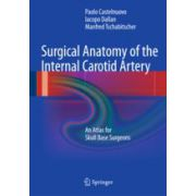 Surgical Anatomy of the Internal Carotid Artery An Atlas for Skull Base Surgeons