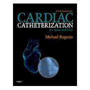 Cardiac Catheterization An Atlas and DVD