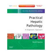 Practical Hepatic Pathology: A Diagnostic Approach A Volume in the Pattern Recognition Series, Expert Consult: Online and PrinT