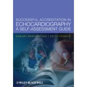 Successful Accreditation in Echocardiography: A Self-Assessment Guide