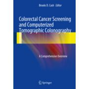 Colorectal Cancer Screening and Computerized Tomographic Colonography: A Comprehensive Overview