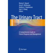 The Urinary Tract  A Comprehensive Guide to Patient Diagnosis and Management