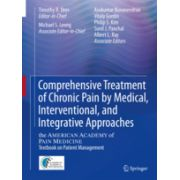 Comprehensive Treatment of Chronic Pain by Medical, Interventional, and Behavioral Approaches