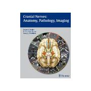 Cranial Nerves: Anatomy, Pathology, Imaging