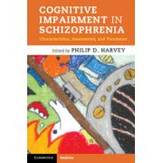 Cognitive Impairment in Schizophrenia Characteristics, Assessment and Treatment