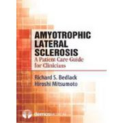 Amyotrophic Lateral Sclerosis: A Patient Care Guide for Clinicians