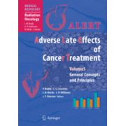 ALERT • Adverse Late Effects of Cancer Treatment Volume 1: General Concepts and Principles Volume 2: Specific Normal Tissue Sites