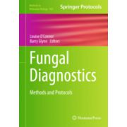 Fungal Diagnostics Methods and Protocols
