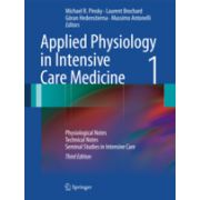 Applied Physiology in Intensive Care Medicine 1, Physiological Notes - Technical Notes - Seminal Studies in Intensive Care